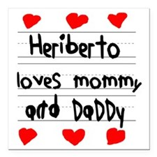 "Heriberto Loves Mommy an Square Car Magnet 3"" x 3"""