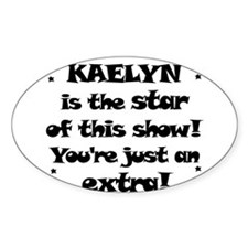 Kaelyn is the Star Oval Decal