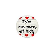 Josue Loves Mommy and Daddy Mini Button