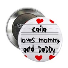 """Kaila Loves Mommy and Daddy 2.25"""" Button"""