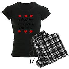 Kassandra Loves Mommy and Da pajamas