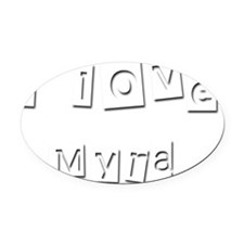 I Love Myra Oval Car Magnet