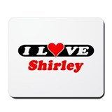 I Love Shirley Mousepad