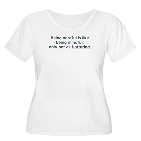 Being Nerdful Women's Plus Size Scoop Neck T-Shirt
