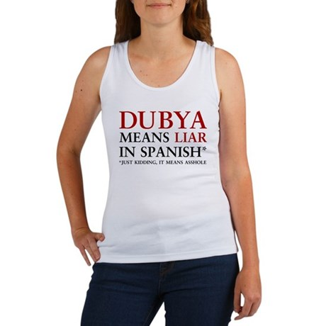 Dubya means liar Womens Tank Top