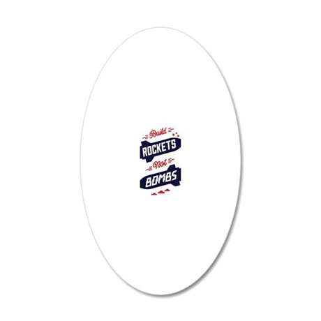 White Rockets Not Bombs Shir 20x12 Oval Wall Decal