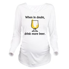 Drink Beer 1 Long Sleeve Maternity T-Shirt
