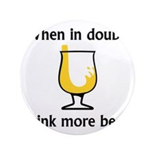 "Drink Beer 1 3.5"" Button"