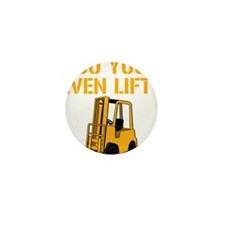 Do You Even Lift Forklift Mini Button
