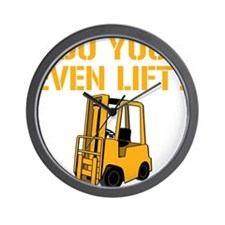 Do You Even Lift Forklift Wall Clock