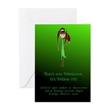 Thats not mistletoe Greeting Card