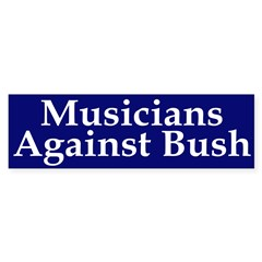 Musicians Against Bush (bumper sticker)