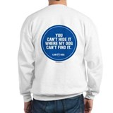My Dog Can Find It Sweatshirt