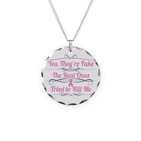 Breast Cancer YesTheyAreFake Necklace Circle Charm