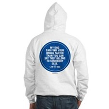 Dog Can Find Your Drugs Hoodie