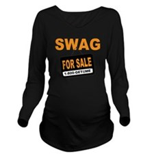 Swag for Sale Sign Long Sleeve Maternity T-Shirt