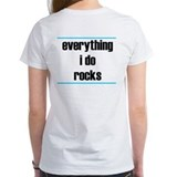 Everything I Do Rocks - T-Shirt