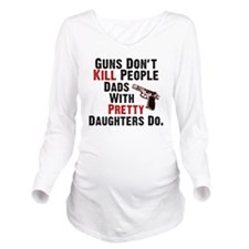 Guns Dont Kill Peopl Long Sleeve Maternity T-Shirt