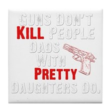 Guns Dont Kill People Tile Coaster