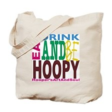 Eat, Drink and Be Hoopy Tote Bag
