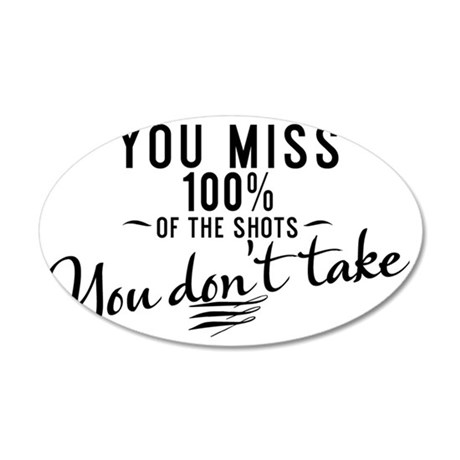 mug You miss 100% of the sho 35x21 Oval Wall Decal