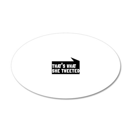 tweeted 20x12 Oval Wall Decal