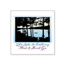 "The Lake is Calling and I M Square Sticker 3"" x 3"""