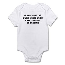 Thinking of Trogans Infant Bodysuit
