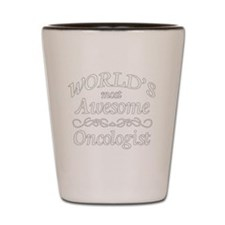 1 white Most Awesome oncologist Shot Glass