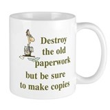 Be Sure To Make Copies Coffee Mug