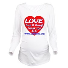 LOVE Keep It Going!  Long Sleeve Maternity T-Shirt