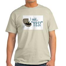 """I Said """"Yes!"""" Newly Engaged T-Shirt"""
