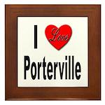 I Love Porterville Framed Tile