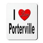 I Love Porterville Mousepad