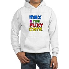 Max  The Flixy Cats Hoodie
