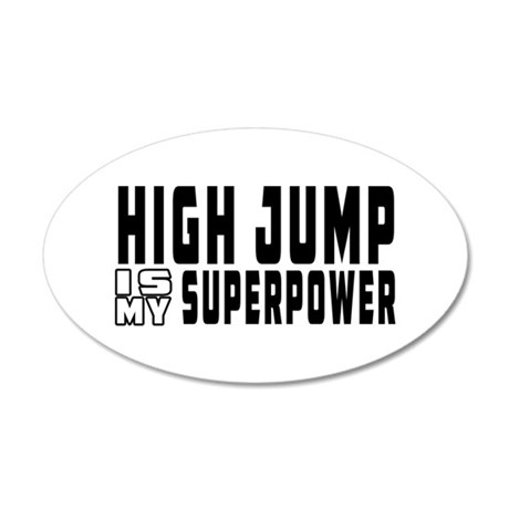 High Jump Is My Superpower 35x21 Oval Wall Decal
