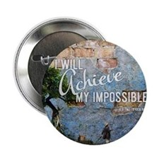 "I will achieve my impossible. 2.25"" Button"