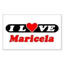 I Love Maricela Rectangle Decal
