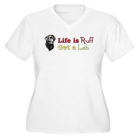 Life is Ruff Lab Women's Plus Size V-Neck T-Shirt