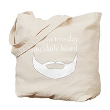 Our Daily Beard White Tote Bag