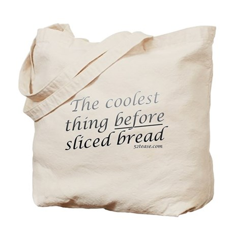 Coolest Thing Before Sliced Bread Tote Bag