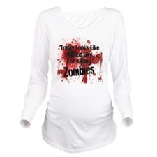 Good Day for Zombie  Long Sleeve Maternity T-Shirt