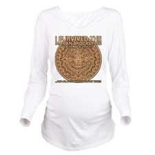 funny mayan apocalyp Long Sleeve Maternity T-Shirt