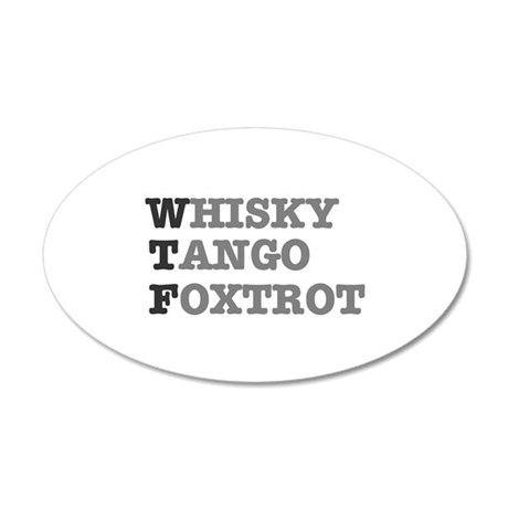 WTF - WHISKY,TANGO,FOXTROT 20x12 Oval Wall Decal