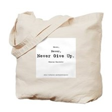 """""""Never Give Up"""" Tote Bag"""