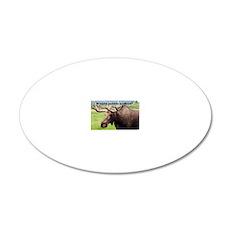 Wanna moose around? Alaskan  20x12 Oval Wall Decal