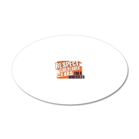 Respect Cauliflower Ears 20x12 Oval Wall Decal