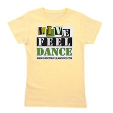 live feel dance Girl's Tee
