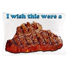 i Wish Collection - Steak Pillow Case