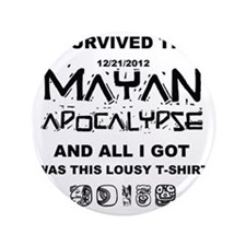 "I Survived Mayan Apocalypse 3.5"" Button"